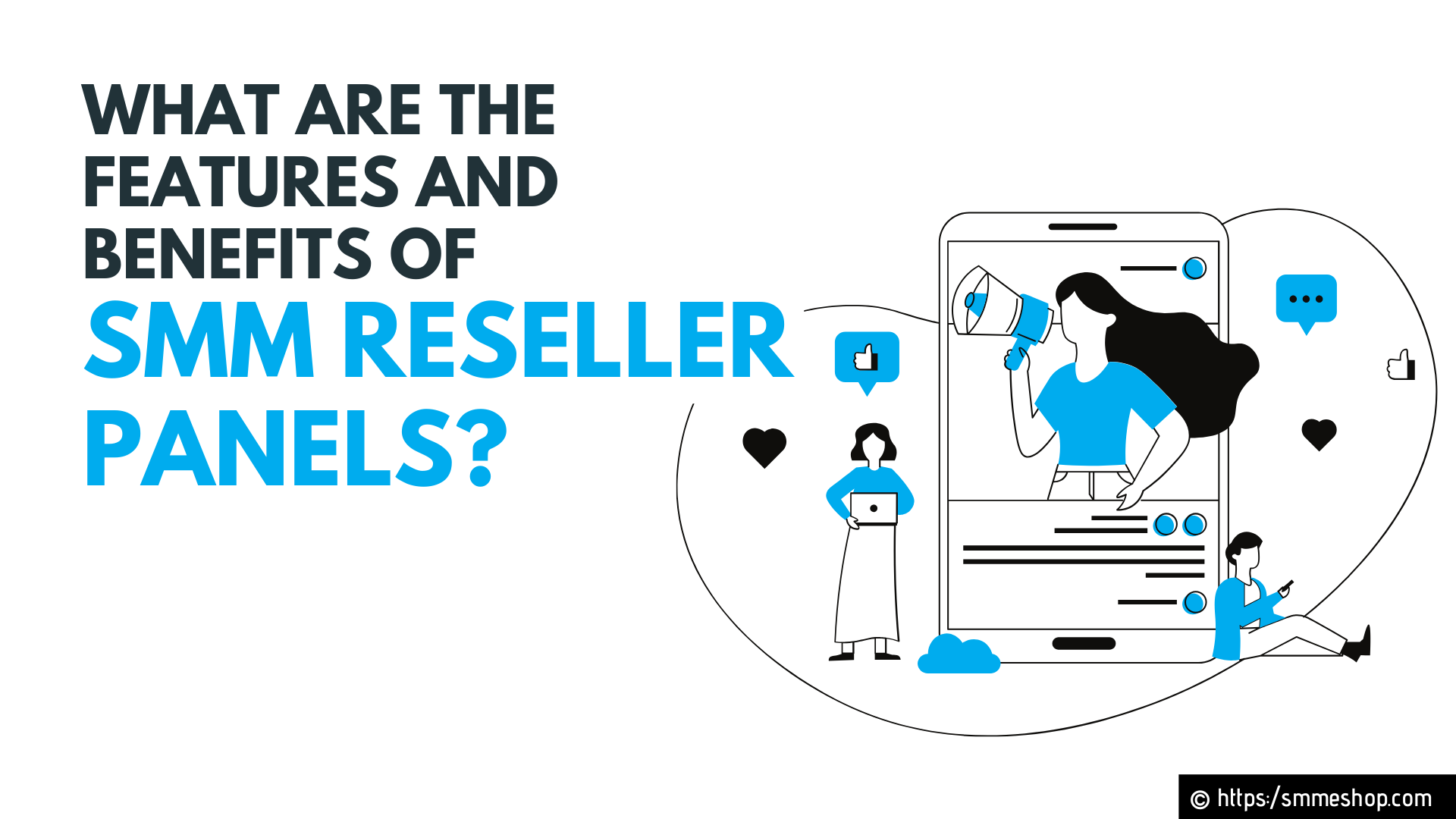 What are the Features and Benefits of SMM Reseller Panels?